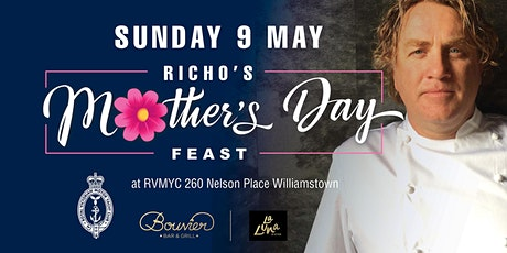 Richo's Mother's Day Feast at RVMYC Williamstown tickets