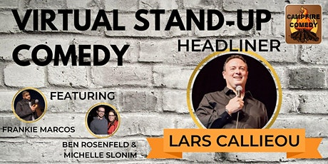 Campfire Comedy presents Virtual Stand-Up Comedy Starring Lars Callieou tickets