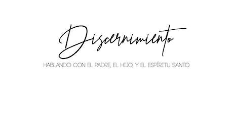Discernimiento - Encuentro de Oración entradas