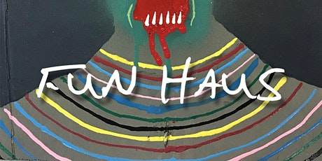 Fun Haus - curated by Tiffany Street tickets