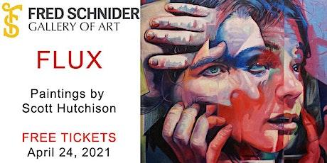 FLUX - Closing - Gallery Reception Scott Hutchison at Fred Schnider Gallery tickets