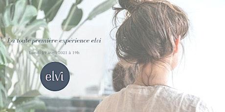 Vivez l'expérience elvi! billets