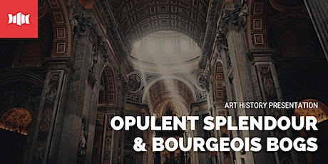 Art History: Opulent Splendour & Bourgeois Bogs - Nowra Library tickets