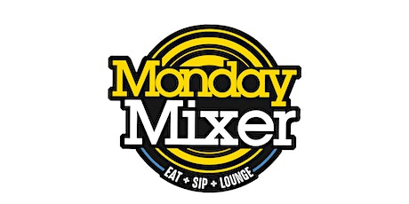 @MONDAYMIXER EACH AND EVERY MONDAY'S tickets