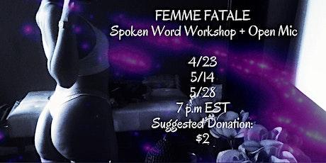Femme Fatale Spoken Word Workshop + Open Mic tickets