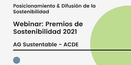 WEBINAR: PREMIOS DE SOSTENIBILIDAD 2021 AG SUSTENTABLE - ACDE entradas