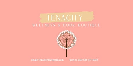 Tenacity Wellness & Book Boutique Grand Opening tickets