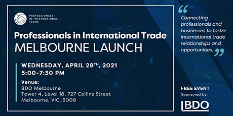 Professionals In International Trade : Melbourne Launch Event tickets