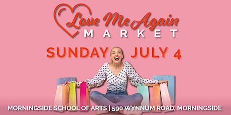 Love Me Again Market - Morningside - July tickets