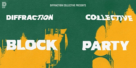 DIFFRACTION COLLECTIVE BLOCK PARTY tickets