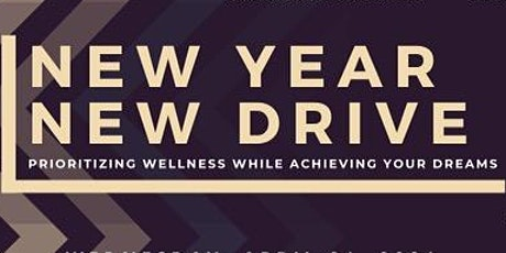 New Year, New Drive: Prioritizing Wellness while Achieving Your Dreams tickets