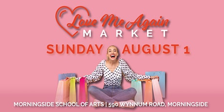 Love Me Again Market - Morningside - August tickets