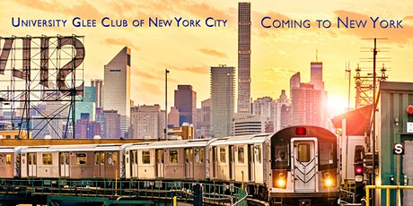 "The University Glee Club of New York City presents  ""Coming to New York"" billets"