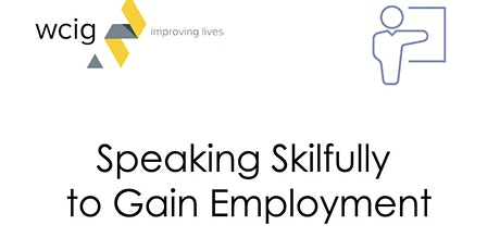 Speaking Skilfully to Gain Employment Workshop tickets