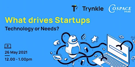 What Drives Startups? Technology or Needs? tickets
