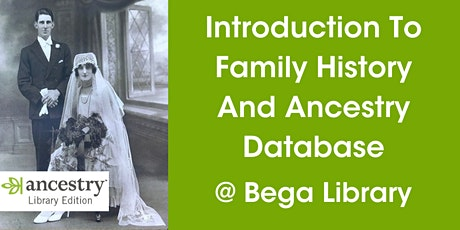 Introduction to Family History and Ancestry Database @ Bega Library tickets