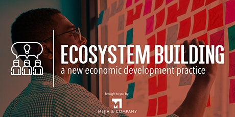 Ecosystem Building - A New Economic Development Practice tickets