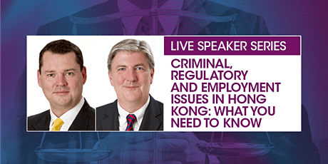 Criminal, Regulatory and Employment Issues in HK: What You Need to Know tickets