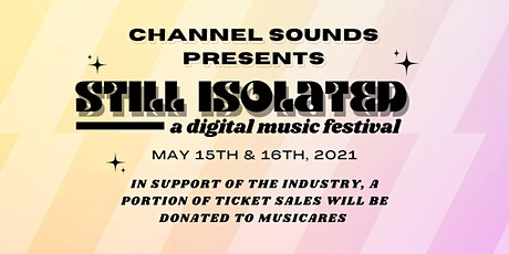 Channel Sounds Presents: still isolated (a digital music festival) tickets