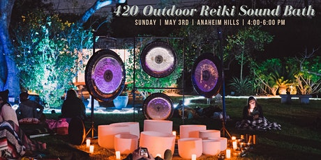 Self Care Sunday 420 Outdoor Reiki Sound Bath Immersion (Orange County) tickets