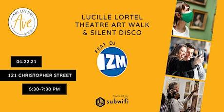 Lucille Lortel Theatre Art Walk & Silent Disco Featuring DJ IZM tickets