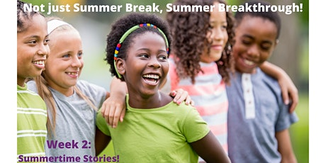 EmpowerME Summer Camps for School-Aged Kids- Wk 2: Summertime Stories tickets