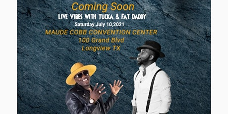 Live Vibes With Tucka and Fat Daddy tickets