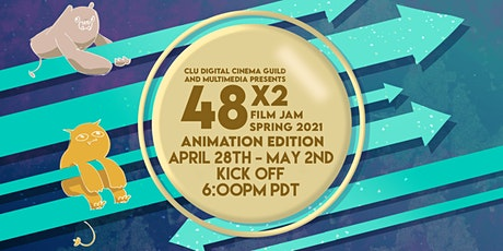 CLU 48HR X2 FILM JAM SPRING 2021: ANIMATION ED KICK OFF: April 28th 6PM tickets