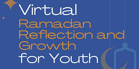 Virtual Ramadan Reflection and Growth for Youth tickets