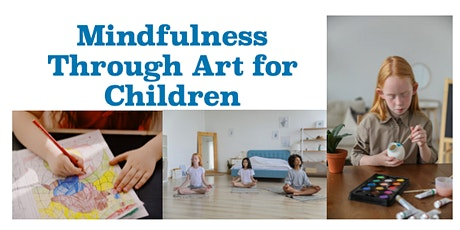 Mindfulness Through Art for Children (Jul) tickets