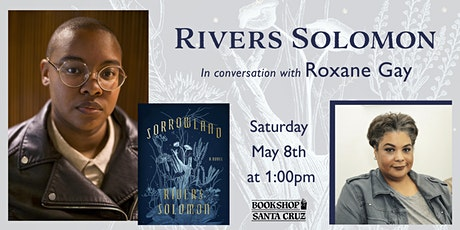 Rivers Solomon in conversation with Roxane Gay | SORROWLAND tickets