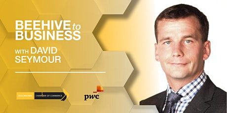 Beehive to Business with Hon. David Seymour tickets