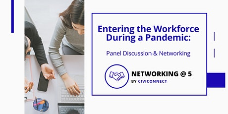 Entering the Workforce During a Pandemic: Panel Discussion & Networking tickets