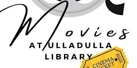 Movies at Ulladulla Library tickets