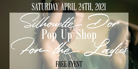 Silhouette D'or Pop Up Shop for the Ladies tickets