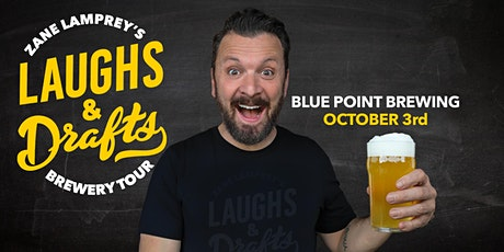 BLUE POINT BREWING •  Zane Lamprey's  Laughs & Drafts  • Patchogue, NY tickets