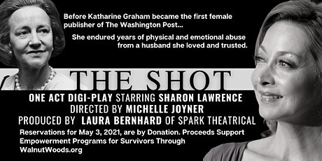 THE SHOT - One Act Digi-Play to Benefit Survivors of Domestic Violence tickets