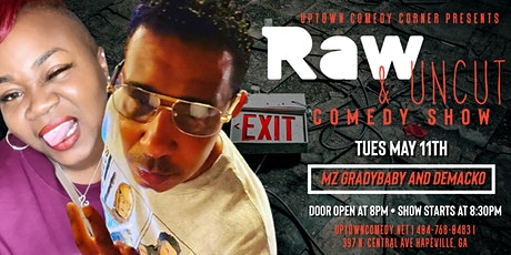 Raw & Uncut Comedy Show w/Mz. GradyBaby & Demakco tickets
