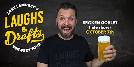 BROKEN GOBLET (Late Show) •  Zane Lamprey's  Laughs & Drafts • Bensalem, PA tickets