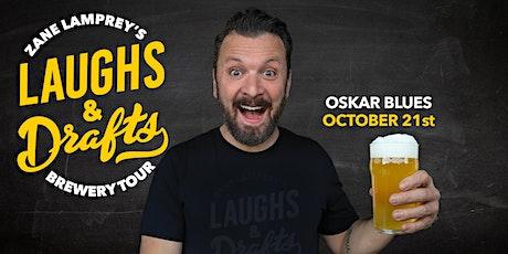 OSKAR BLUES •  Zane Lamprey's  Laughs & Drafts  • Pearl Street, Boulder, CO tickets