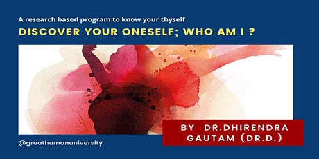 """Discover your Oneself """"Who am I""""? tickets"""