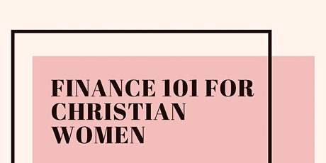 Finance 101 for Christian Women tickets