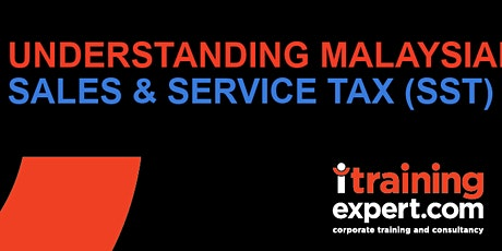 Understanding Malaysian Sales & Service Tax (SST) tickets