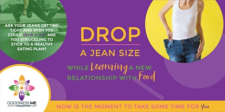 Drop a jeans size May 2021 while learning a new relationship with food. tickets