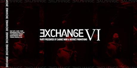 EXCHANGE VI -  tickets