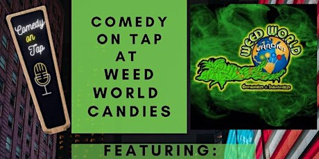 Comedy On Tap At Weed World tickets