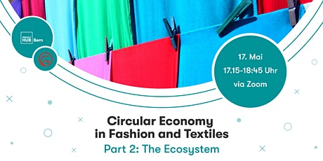 Circular Economy in Fashion & Textiles - Part 2: The Ecosystem Tickets