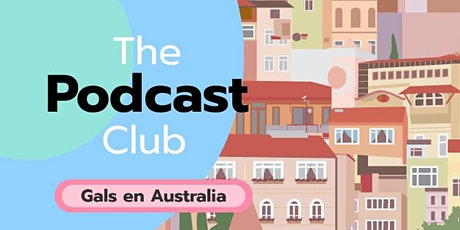 El Club del Podcast con Gals en Australia tickets