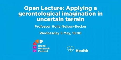 Open Lecture: Applying a gerontological imagination in uncertain terrain tickets