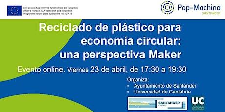 Reciclado de plástico para economía circular: una perspectiva Maker bilhetes